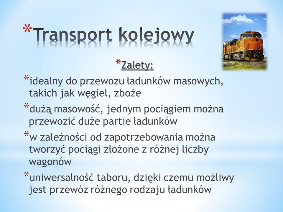 Transport kolejowy Zalety: