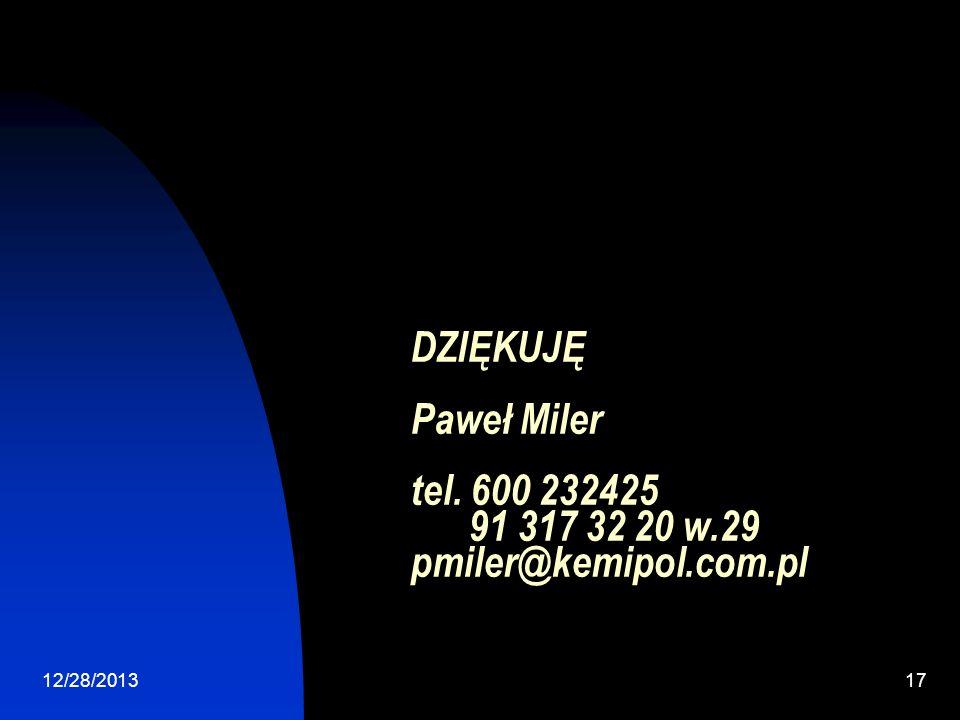 DZIĘKUJĘ Paweł Miler tel. 600 232425 91 317 32 20 w. 29 pmiler@kemipol