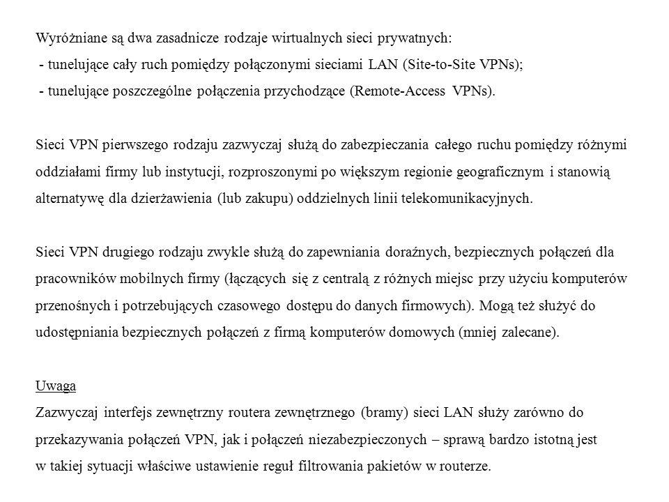 Wyróżniane są dwa zasadnicze rodzaje wirtualnych sieci prywatnych:
