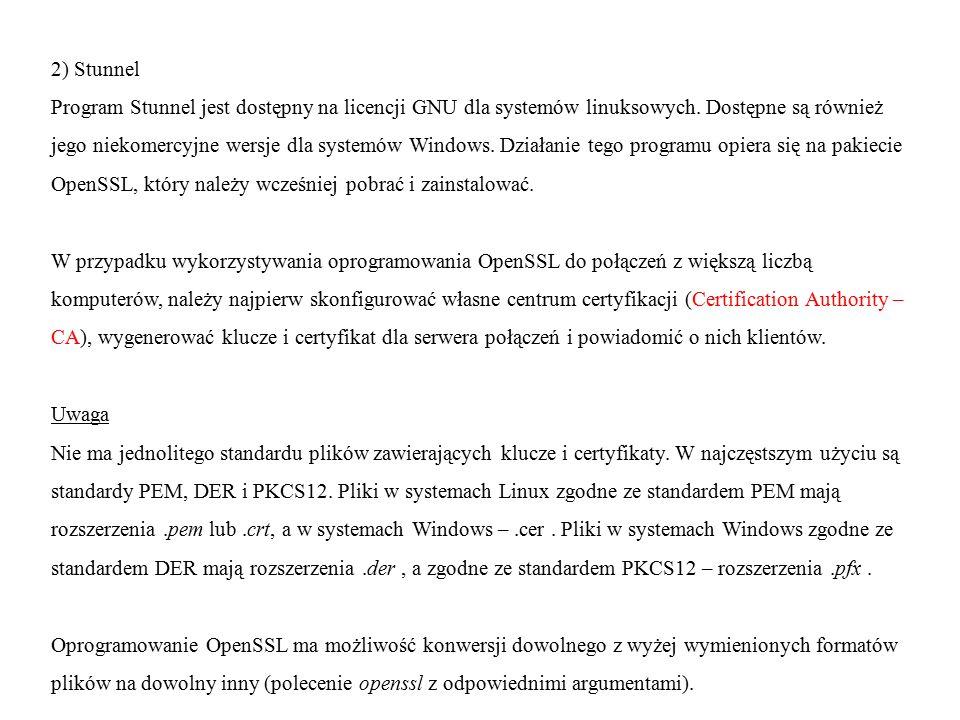 2) Stunnel Program Stunnel jest dostępny na licencji GNU dla systemów linuksowych. Dostępne są również.