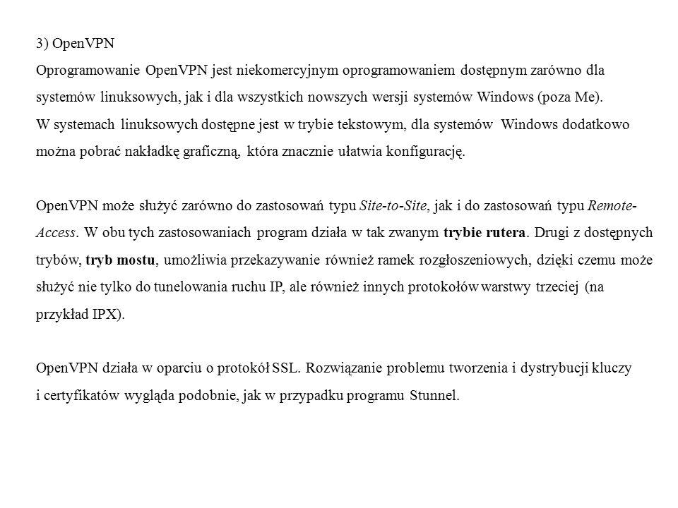 3) OpenVPN Oprogramowanie OpenVPN jest niekomercyjnym oprogramowaniem dostępnym zarówno dla.