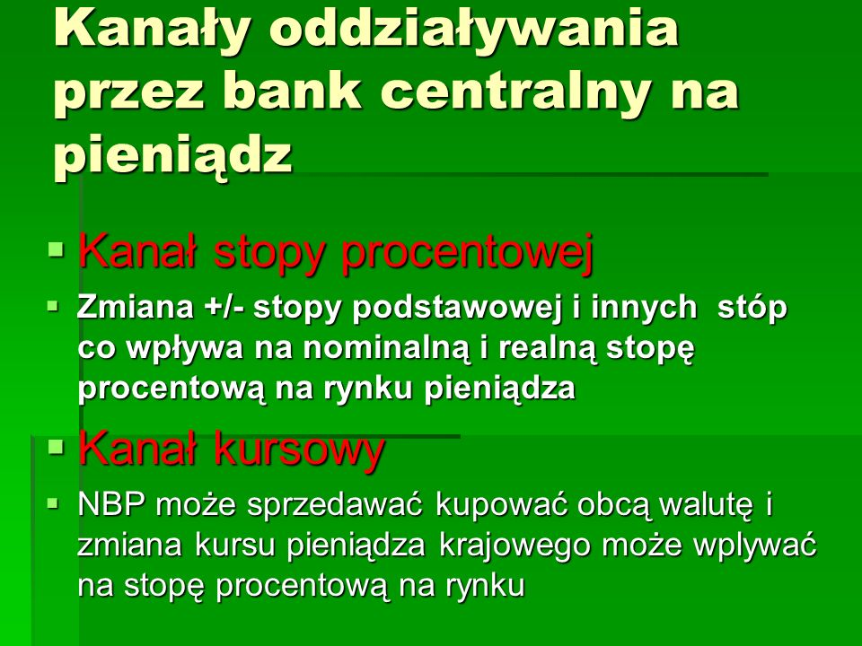 Kanały oddziaływania przez bank centralny na pieniądz