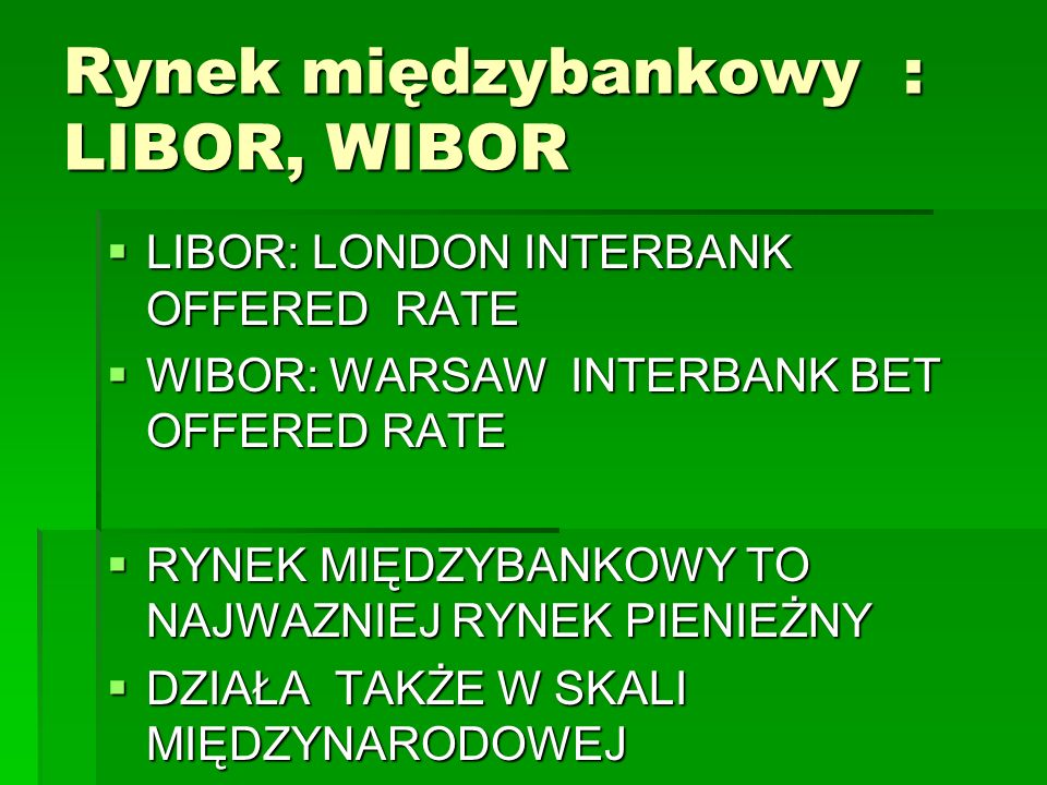 Rynek międzybankowy : LIBOR, WIBOR