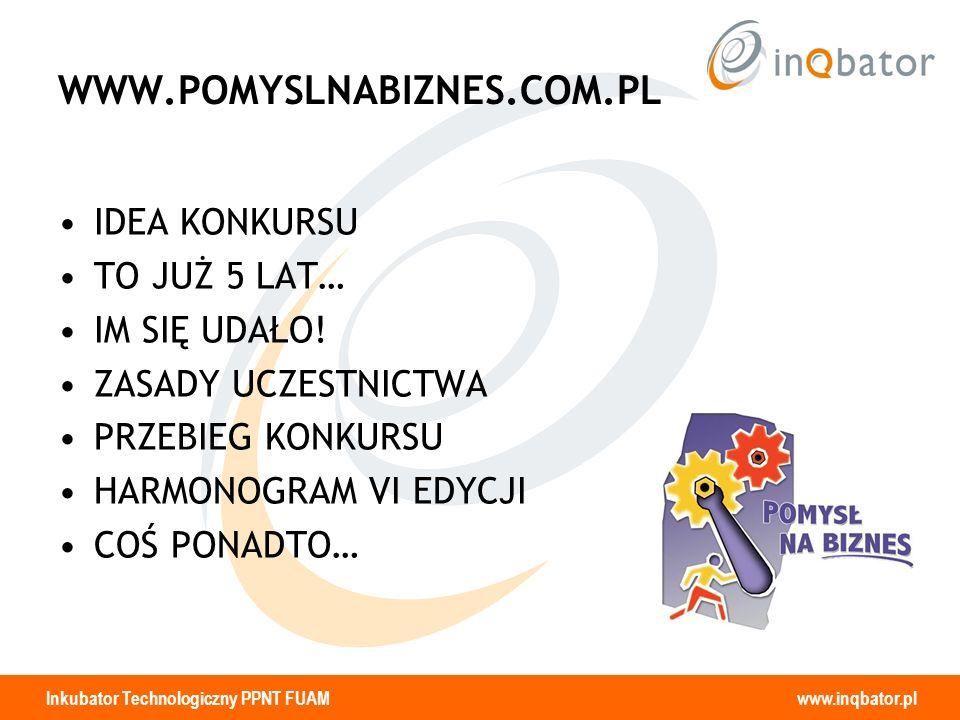 WWW.POMYSLNABIZNES.COM.PL IDEA KONKURSU TO JUŻ 5 LAT… IM SIĘ UDAŁO!