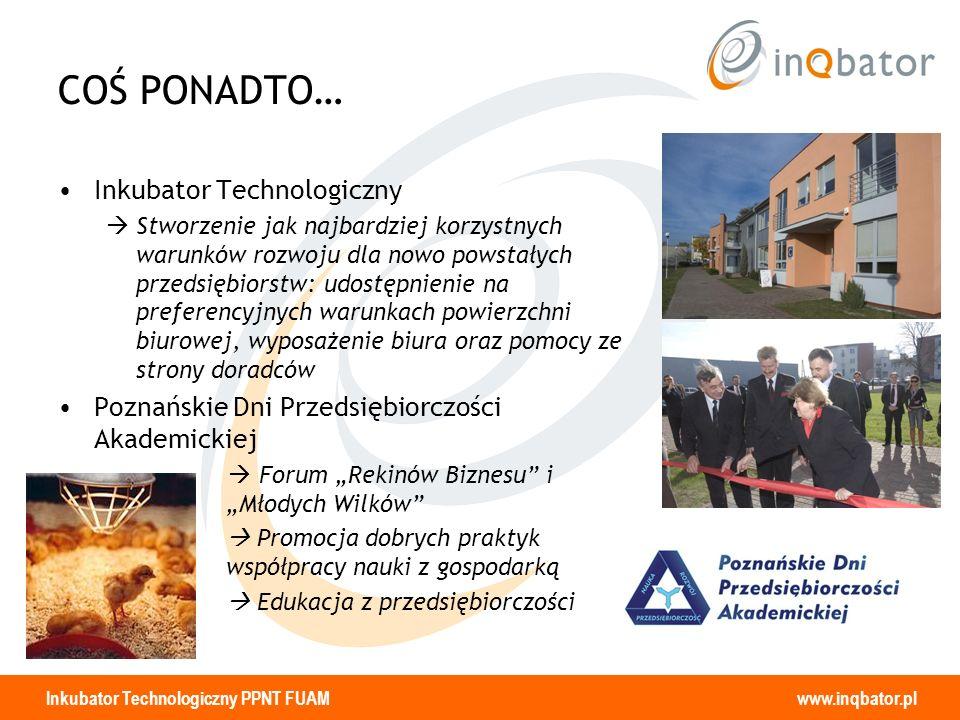 COŚ PONADTO… Inkubator Technologiczny