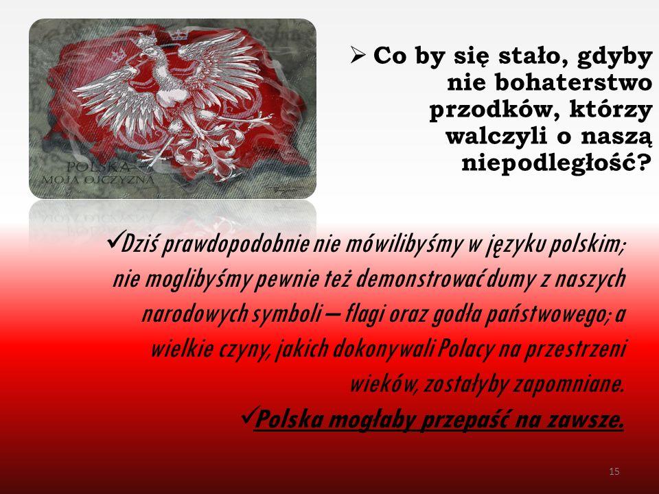 Polska mogłaby przepaść na zawsze.