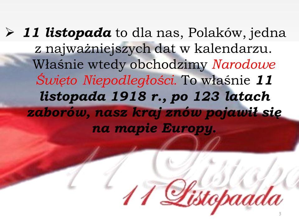 11 listopada to dla nas, Polaków, jedna z najważniejszych dat w kalendarzu.