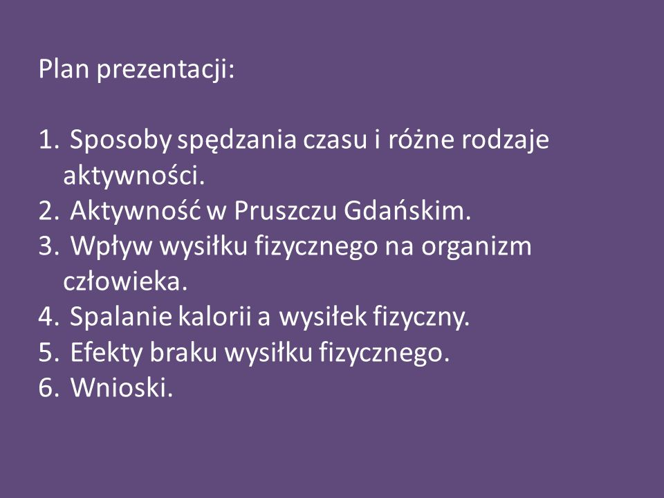 Plan prezentacji: Sposoby spędzania czasu i różne rodzaje aktywności. Aktywność w Pruszczu Gdańskim.