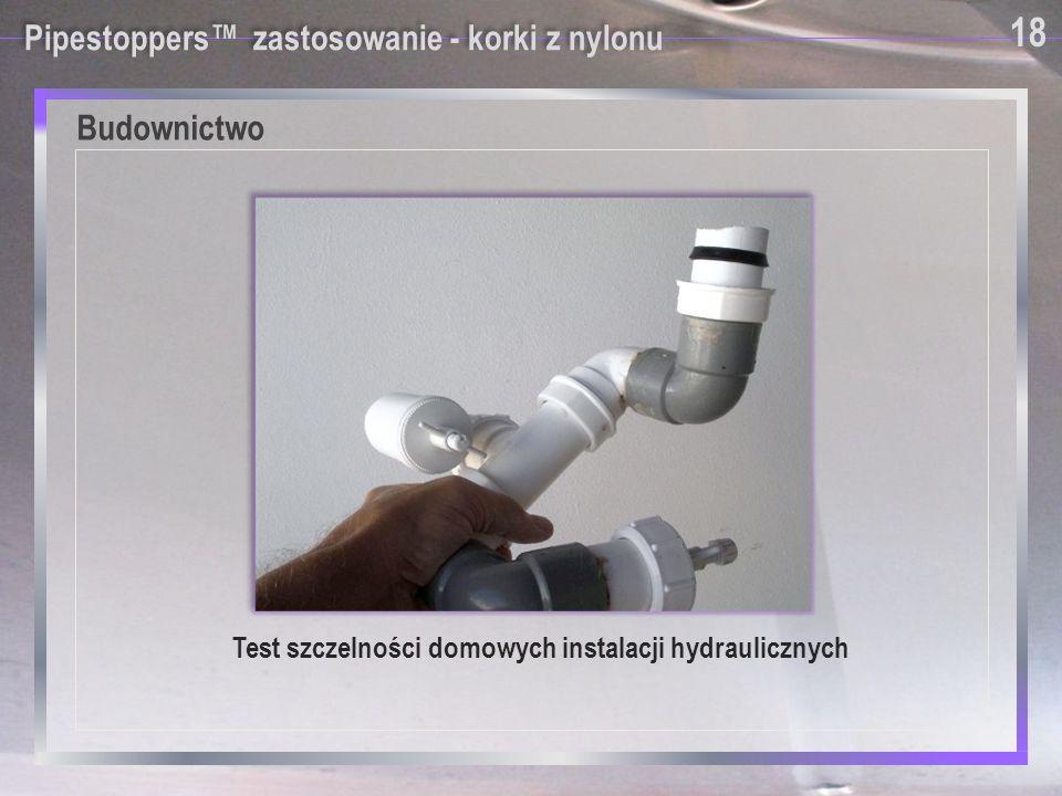 Budownictwo 18 Pipestoppers™ zastosowanie - korki z nylonu