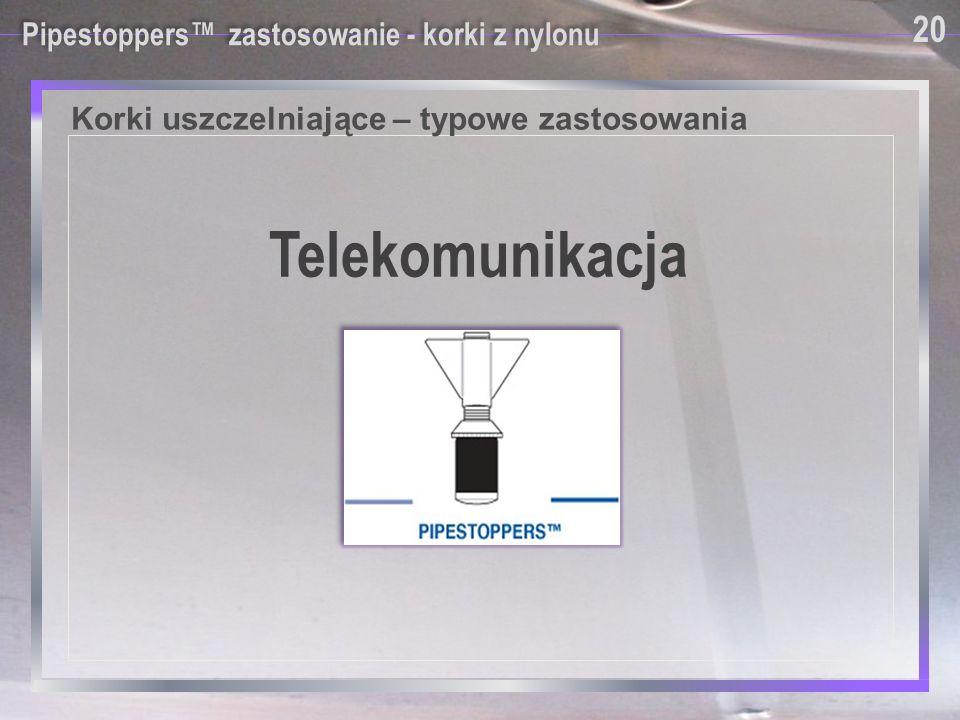 Telekomunikacja Korki uszczelniające – typowe zastosowania 20