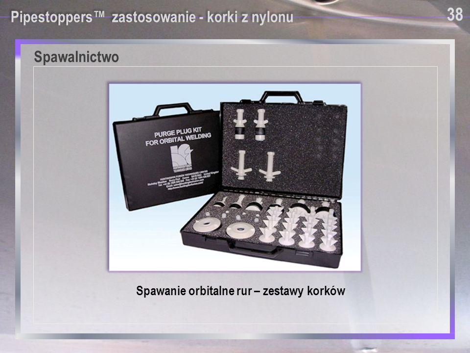 Spawalnictwo 38 Pipestoppers™ zastosowanie - korki z nylonu