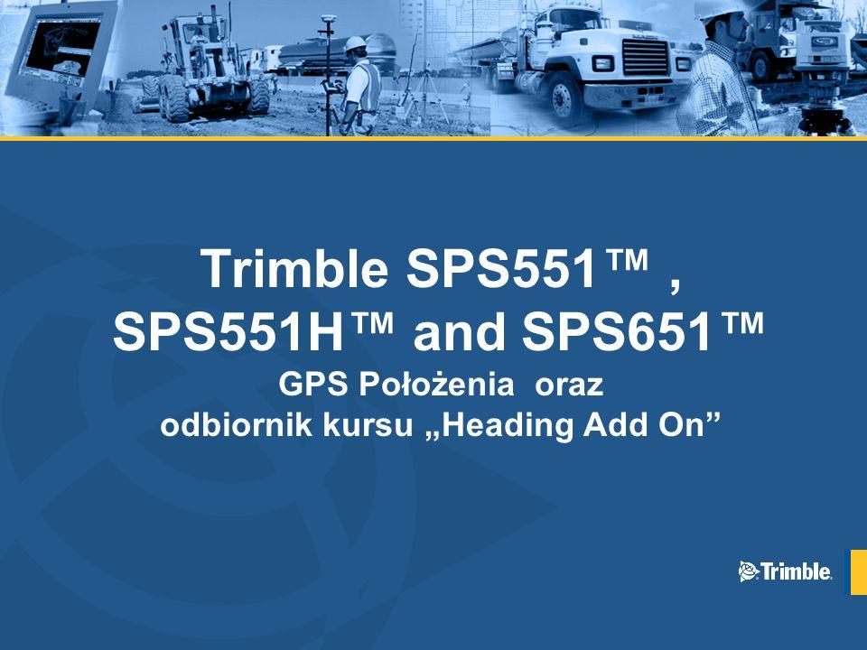 """Trimble SPS551™ , SPS551H™ and SPS651™ GPS Położenia oraz odbiornik kursu """"Heading Add On"""