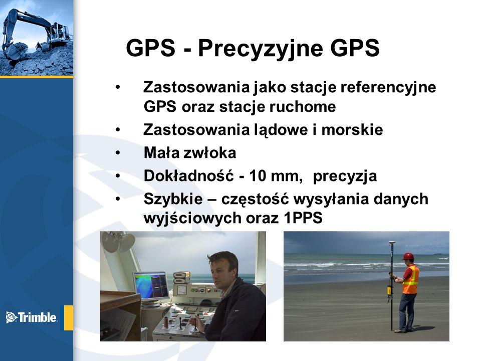 GPS - Precyzyjne GPS Zastosowania jako stacje referencyjne GPS oraz stacje ruchome. Zastosowania lądowe i morskie.