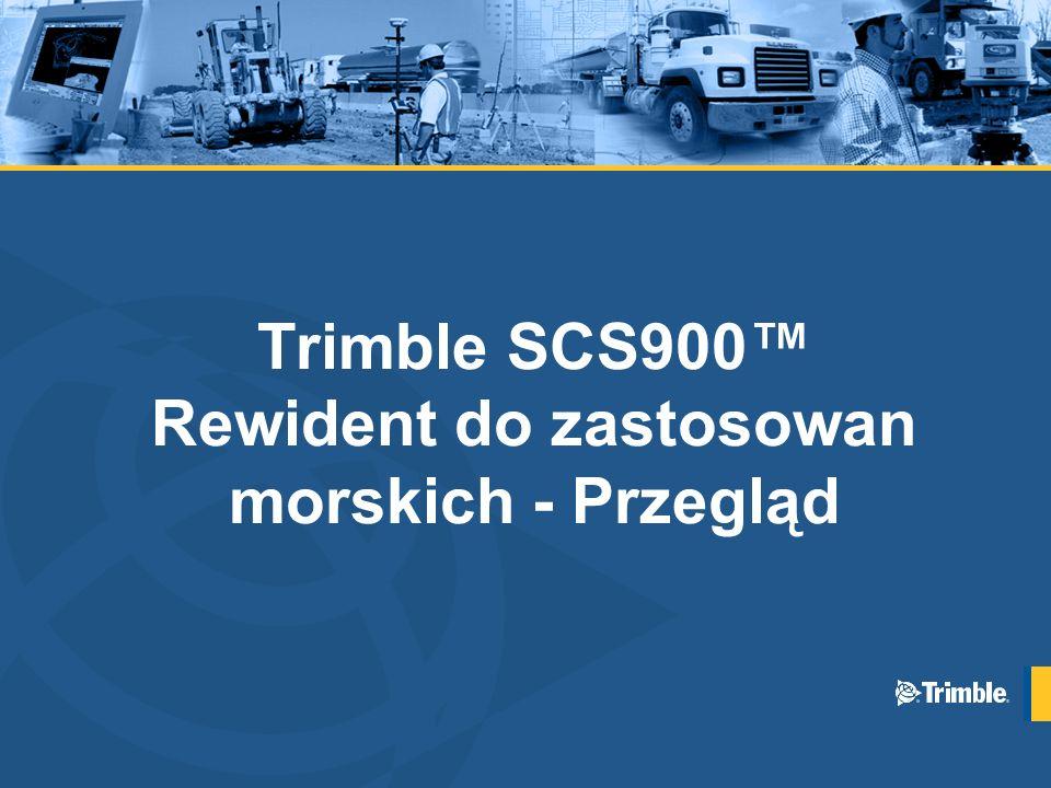 Trimble SCS900™ Rewident do zastosowan morskich - Przegląd