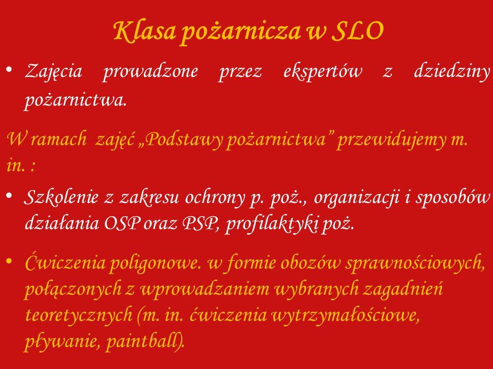 """Klasa pożarnicza w SLO Zajęcia prowadzone przez ekspertów z dziedziny pożarnictwa. W ramach zajęć """"Podstawy pożarnictwa przewidujemy m. in. :"""