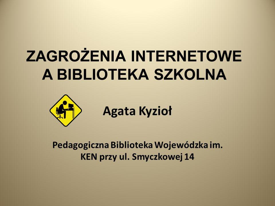 ZAGROŻENIA INTERNETOWE A BIBLIOTEKA SZKOLNA