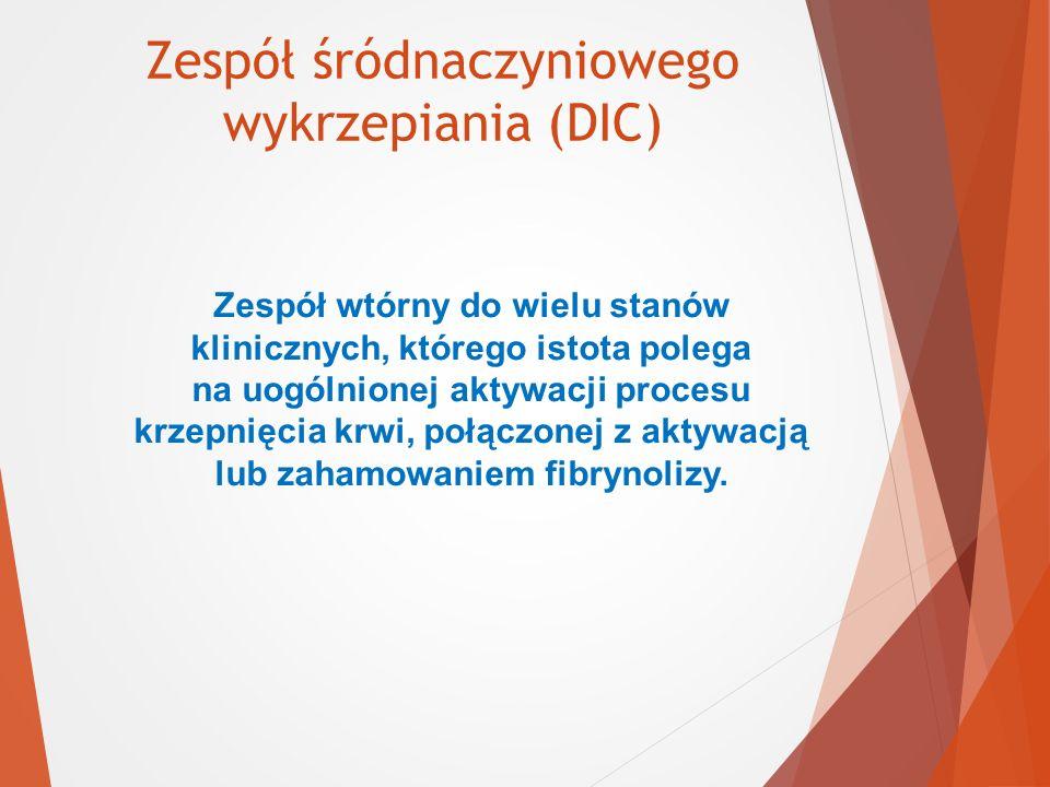 Zespół śródnaczyniowego wykrzepiania (DIC)