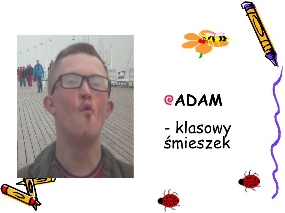 ADAM - klasowy śmieszek