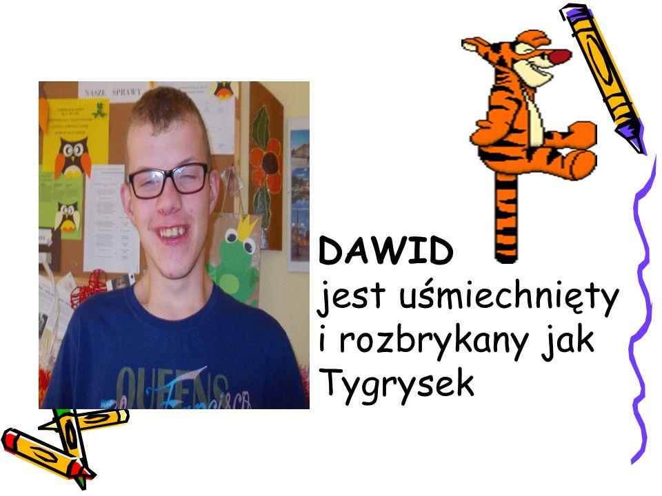 DAWID jest uśmiechnięty i rozbrykany jak Tygrysek