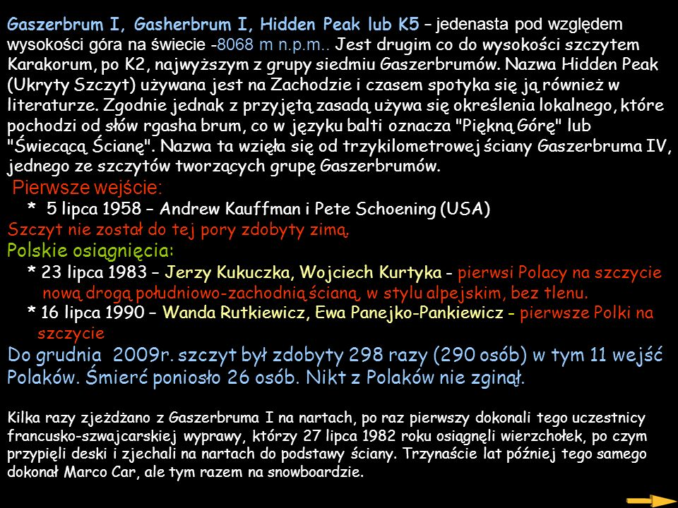 Gaszerbrum I, Gasherbrum I, Hidden Peak lub K5 – jedenasta pod względem wysokości góra na świecie -8068 m n.p.m..
