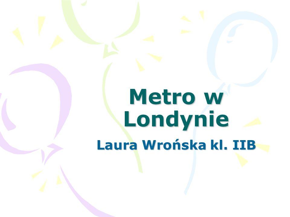 Metro w Londynie Laura Wrońska kl. IIB