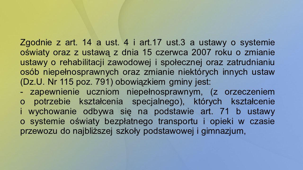 Zgodnie z art. 14 a ust. 4 i art. 17 ust