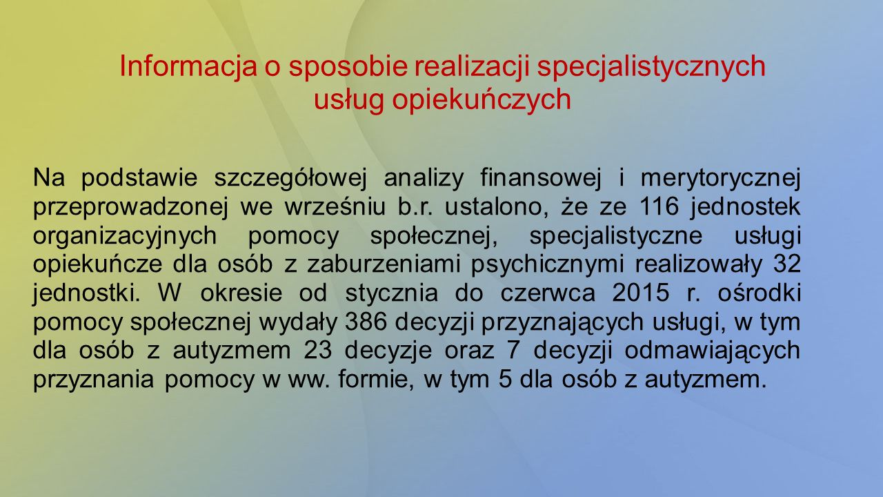 Informacja o sposobie realizacji specjalistycznych usług opiekuńczych