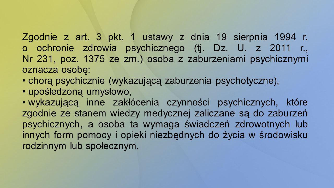 Zgodnie z art. 3 pkt. 1 ustawy z dnia 19 sierpnia 1994 r