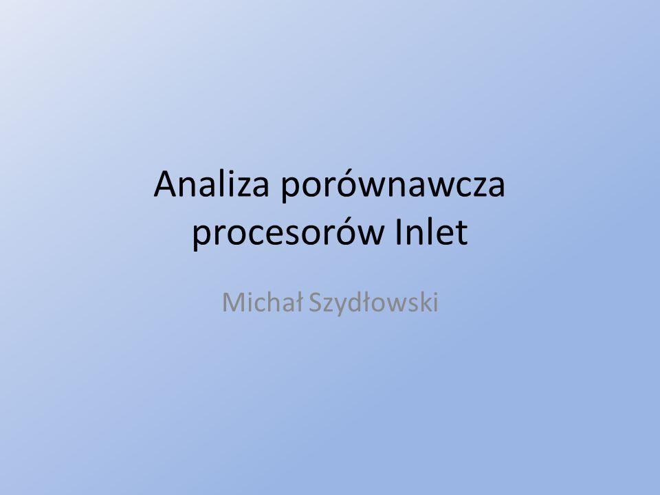 Analiza porównawcza procesorów Inlet