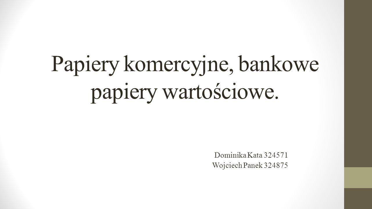 Papiery komercyjne, bankowe papiery wartościowe.