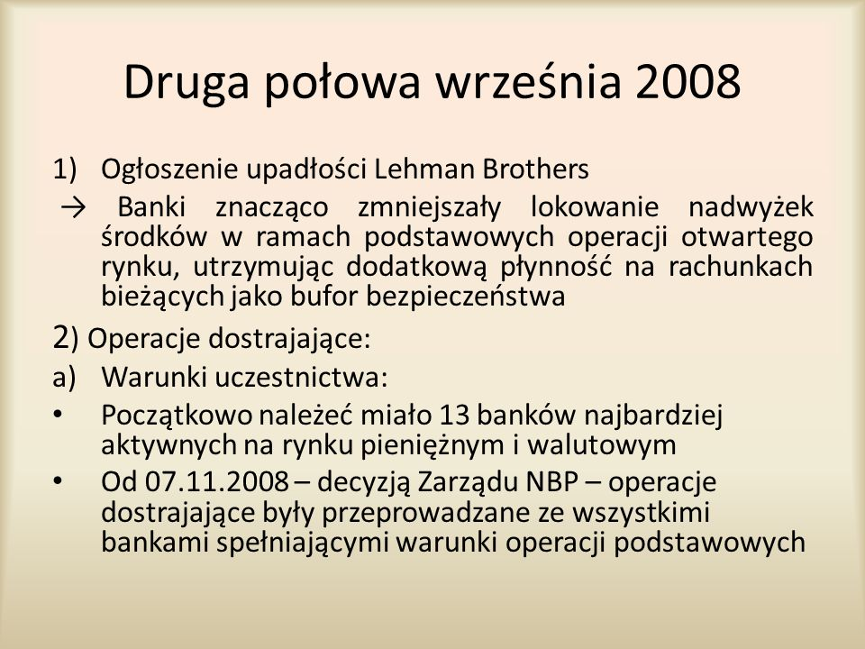Druga połowa września 2008 2) Operacje dostrajające: