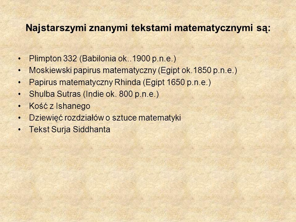 Najstarszymi znanymi tekstami matematycznymi są: