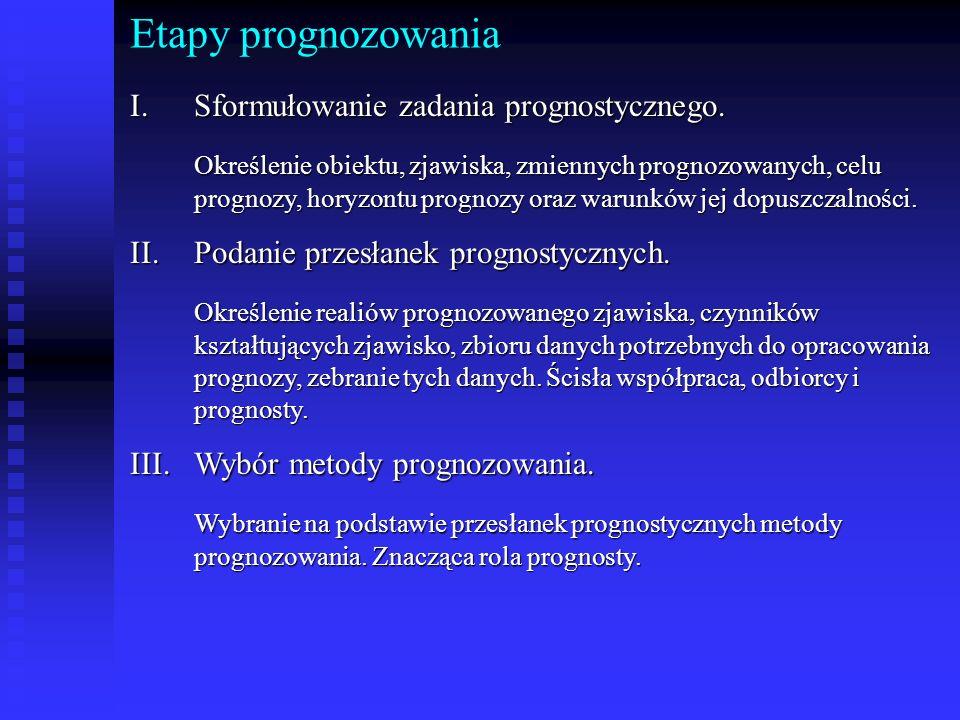Etapy prognozowania Sformułowanie zadania prognostycznego.