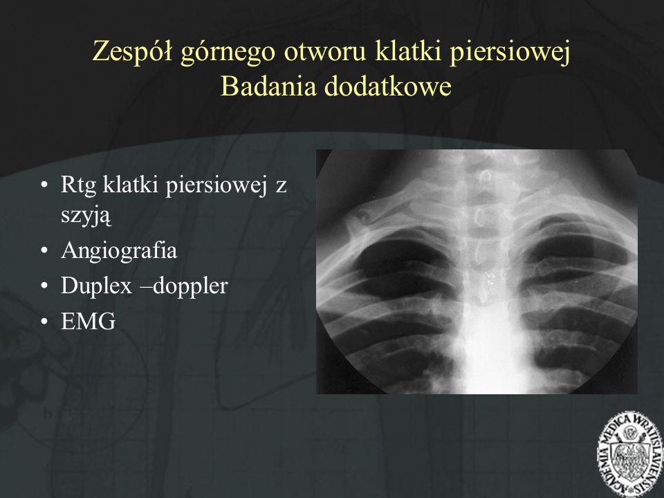 Zespół górnego otworu klatki piersiowej Badania dodatkowe