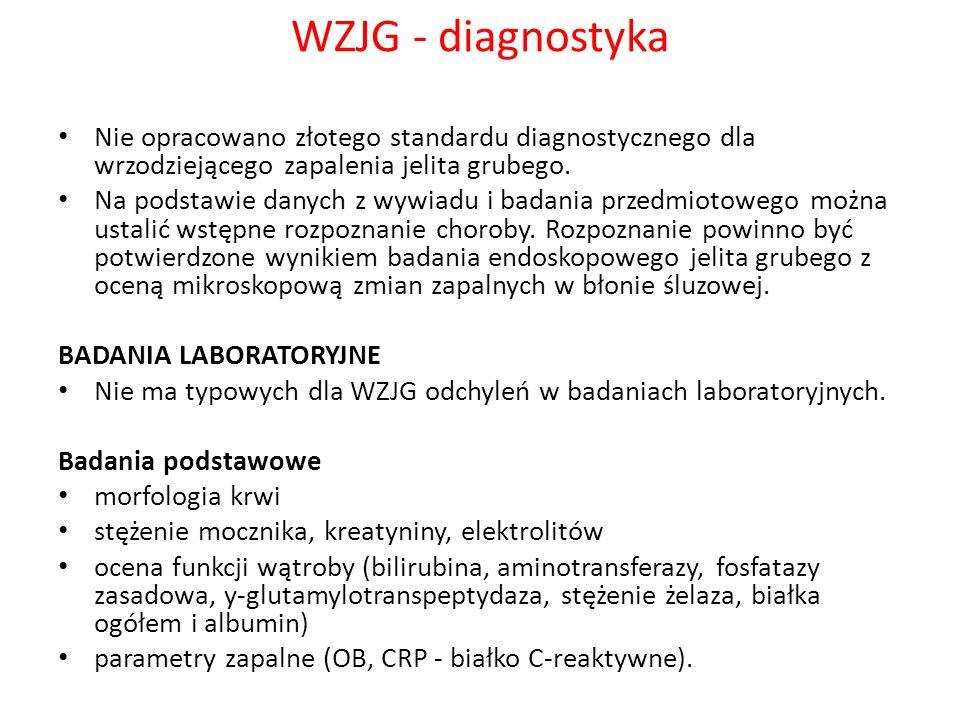 WZJG - diagnostyka Nie opracowano złotego standardu diagnostycznego dla wrzodziejącego zapalenia jelita grubego.