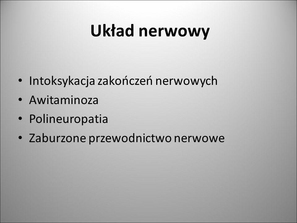 Układ nerwowy Intoksykacja zakończeń nerwowych Awitaminoza