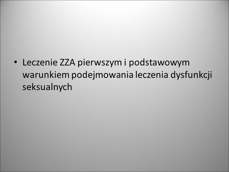 Leczenie ZZA pierwszym i podstawowym warunkiem podejmowania leczenia dysfunkcji seksualnych