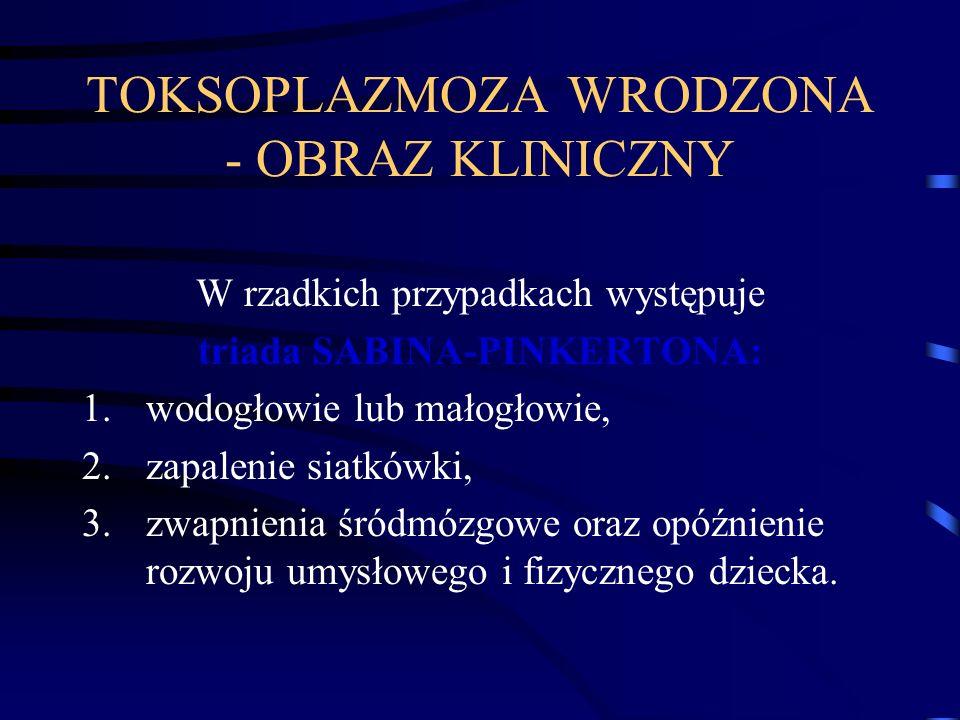 TOKSOPLAZMOZA WRODZONA - OBRAZ KLINICZNY