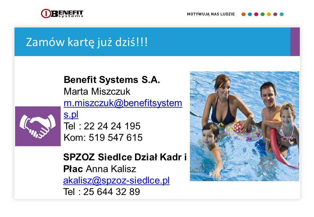 Zamów kartę już dziś!!! Benefit Systems S.A. Marta Miszczuk