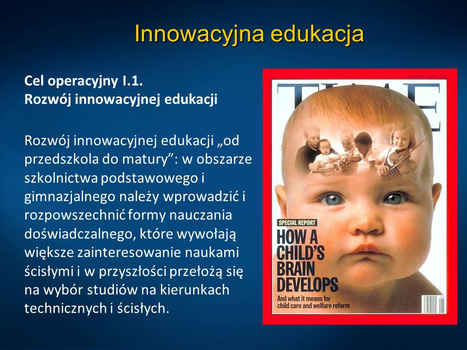 Innowacyjna edukacja Cel operacyjny I.1. Rozwój innowacyjnej edukacji