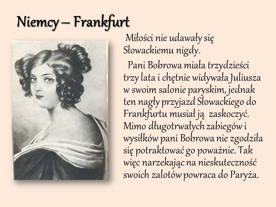 Niemcy – Frankfurt Miłości nie udawały się Słowackiemu nigdy.