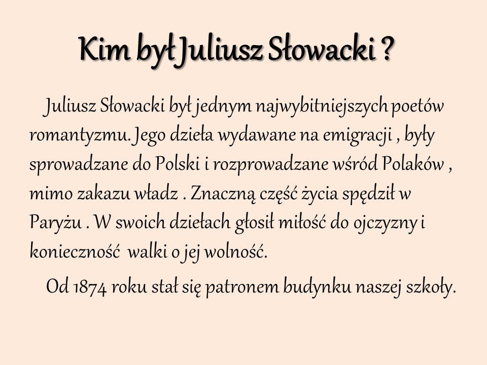 Kim był Juliusz Słowacki