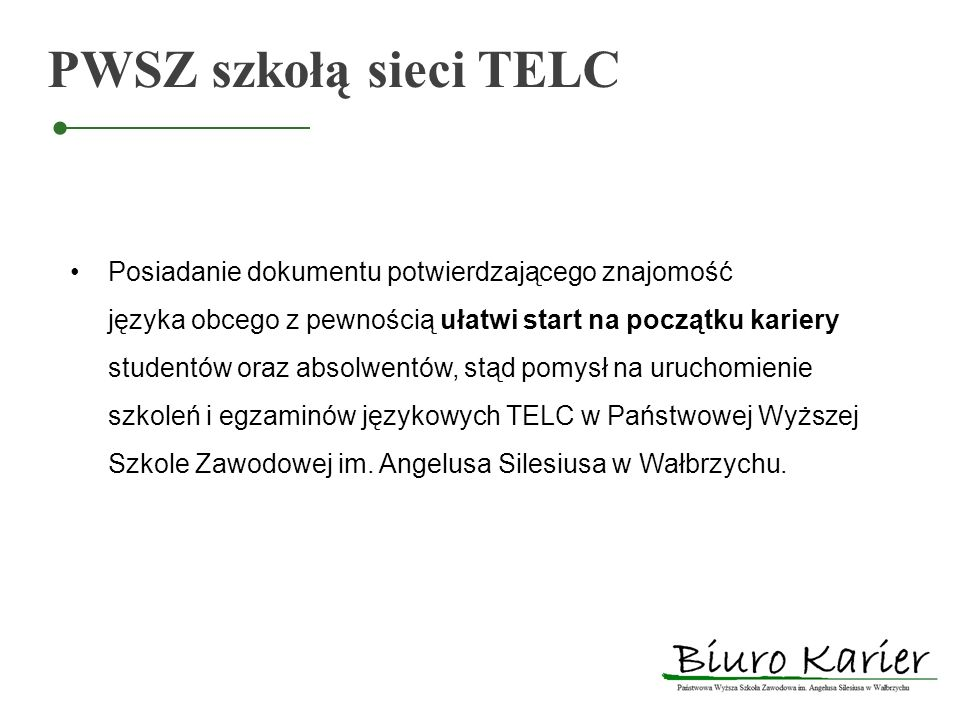 PWSZ szkołą sieci TELC Posiadanie dokumentu potwierdzającego znajomość