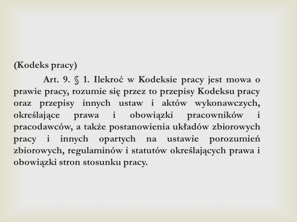 (Kodeks pracy) Art. 9. § 1.