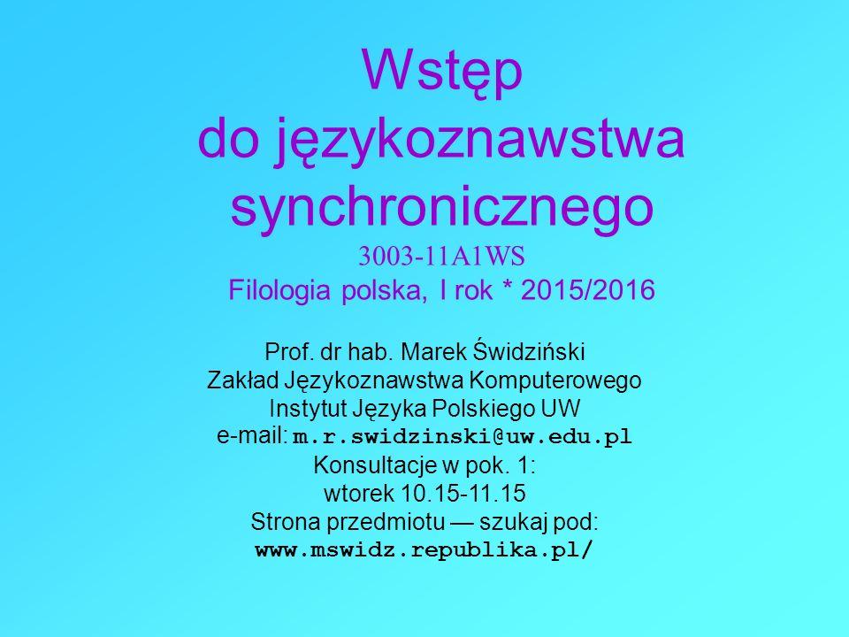 Wstęp do językoznawstwa synchronicznego 3003-11A1WS Filologia polska, I rok * 2015/2016