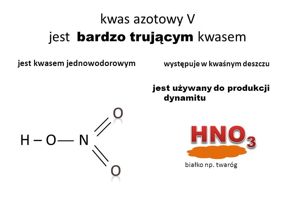kwas azotowy V jest bardzo trującym kwasem