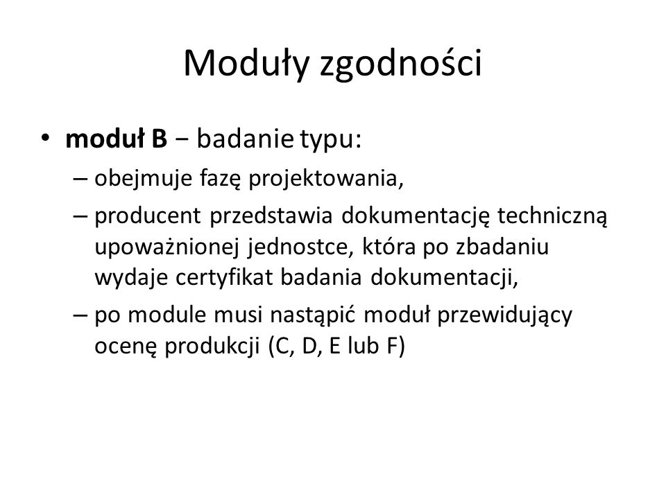 Moduły zgodności moduł B − badanie typu: obejmuje fazę projektowania,