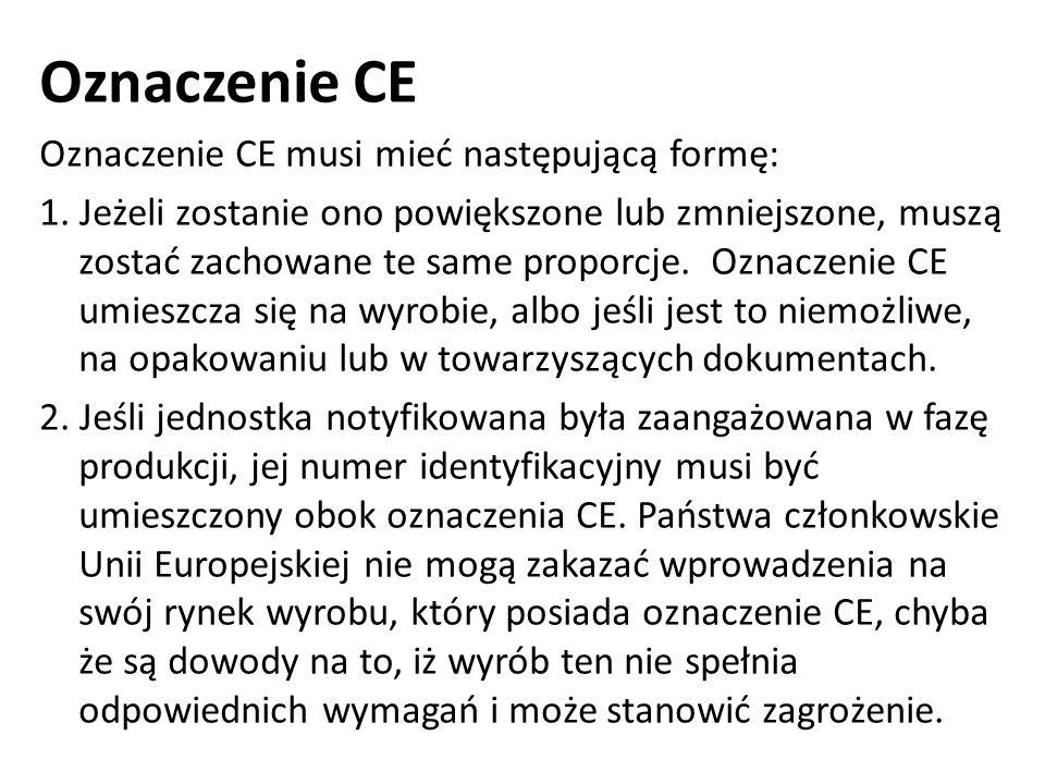 Oznaczenie CE Oznaczenie CE musi mieć następującą formę:
