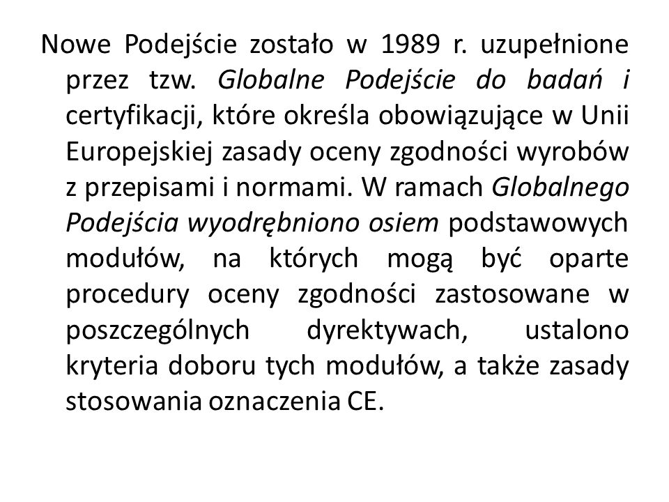 Nowe Podejście zostało w 1989 r. uzupełnione przez tzw