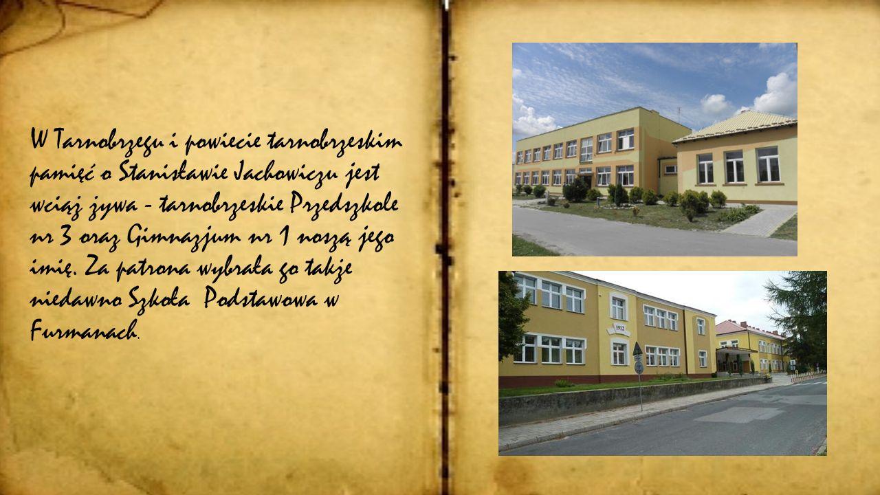 W Tarnobrzegu i powiecie tarnobrzeskim pamięć o Stanisławie Jachowiczu jest wciąż żywa - tarnobrzeskie Przedszkole nr 3 oraz Gimnazjum nr 1 noszą jego imię.